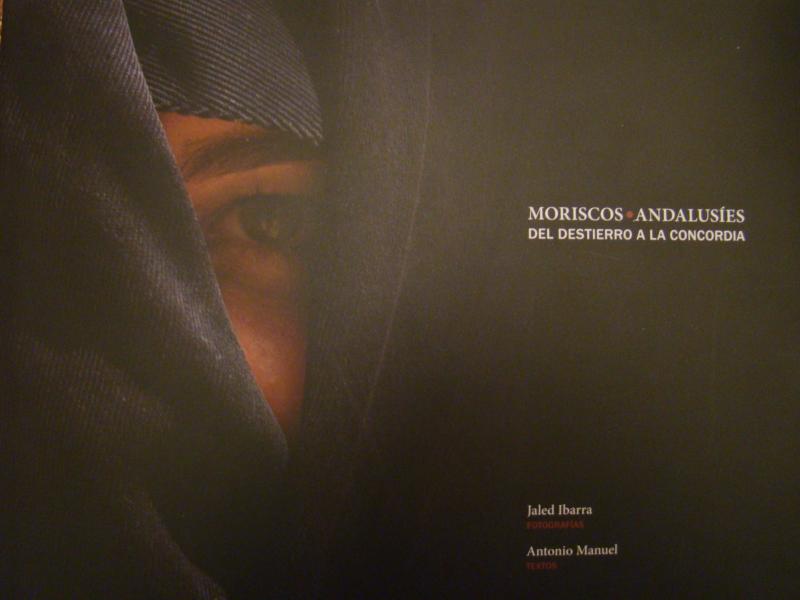 portada-libro-moriscos-andalusc3ades-del-destierro-a-la-concordia-antonio-manuel-jaleb-ibarra